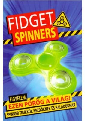 Fidget Spinners - Figyelem, ezen pörög a világ!