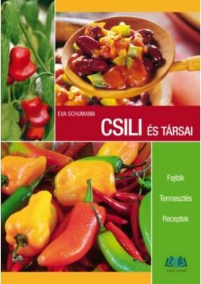 Csili és társai - Fajták, termesztés, receptek