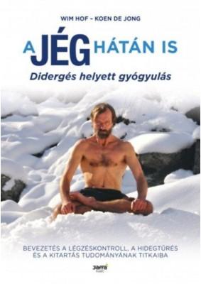 A jég hátán is - Didergés helyett gyógyulás