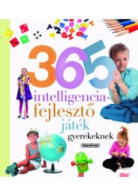 365 intelligenciafejlesztő játék gyerekeknek - Neveljünk egészséges gyereket!