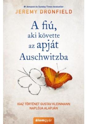 A fiú, aki követte az apját Auschwitzba