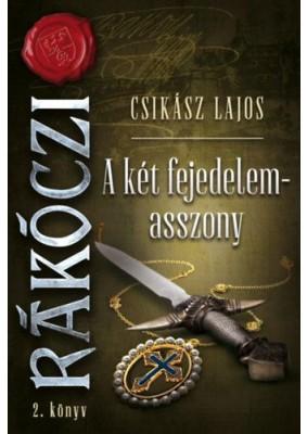 A két fejedelemasszony - Rákóczi 2. könyv