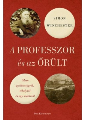 A professzor és az őrült - Mese gyilkosságról, tébolyról és egy szótárról