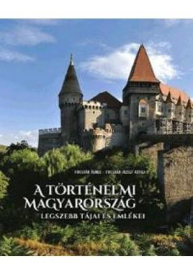 A történelmi Magyarország legszebb tájai és emlékei