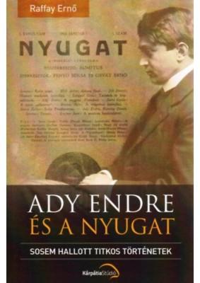 Ady Endre és a Nyugat - Sosem hallott titkos történetek