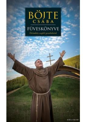 Böjte Csaba füveskönyve