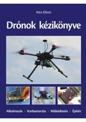 Drónok kézikönyve - Alkalmazás - Karbantartás - Működtetés - Építés