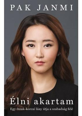 Élni akartam - Egy észak-koreai lány útja a szabadság felé