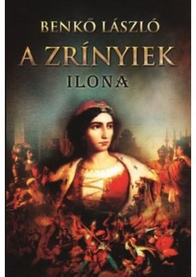 A Zrínyiek III. - Ilona