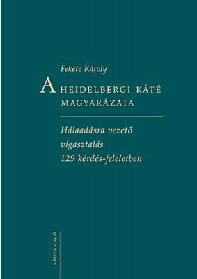 A Heidelbergi Káté magyarázata