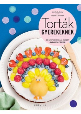 Torták gyerekeknek - 40 szuperkönnyű recept