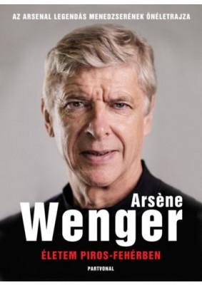 Életem piros-fehérben - Az Arsenal legendás menedzserének önéletrajza
