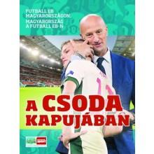 A csoda kapujában - Futball EB Magyarországon, Magyarorsz...