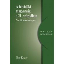 A felvidéki magyarság a 21. században - Esszék, tanulmányok