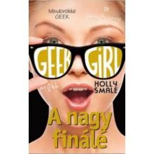 Geek Girl 6. - A nagy finálé