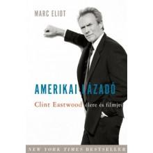 Amerikai lázadó - Clint Eastwood élete és filmjei