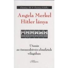 Angela Merkel Hitler lánya - Utazás az összeesküvés-elmél...