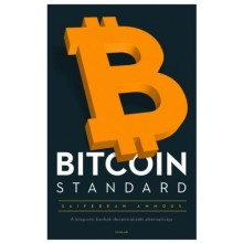 Bitcoin Standard - A központi bankok decentralizált alter...