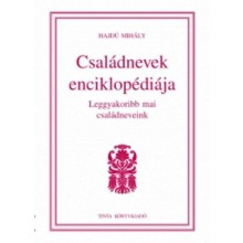 Családnevek enciklopédiája - Leggyakoribb mai családneveink