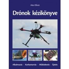 Drónok kézikönyve - Alkalmazás - Karbantartás - Működteté...