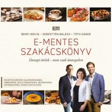 E-mentes szakácskönyv - Ünnepi ételek - nem csak ünnepekre