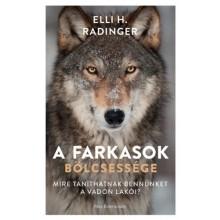 A farkasok bölcsessége - Mire taníthatnak bennünket a vad...