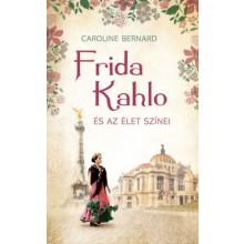 Frida Kahlo és az élet színei