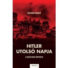 Hitler utolsó napja - A végső órák története