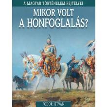 Mikor volt a honfoglalás? - A magyar történelem rejtélyei