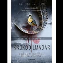 Krokodilmadár - Koppenhága-sorozat 1.