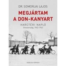 Megjártam a Don-kanyart - Oroszország, 1942-1943
