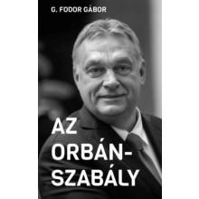 Az Orbán-szabály - Tíz fejezet az Orbán-korszak első tíz ...