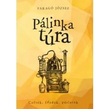 Pálinkatúra - Cefrék, főzdék, párlatok