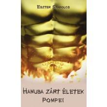 Hamuba zárt életek - Pompei