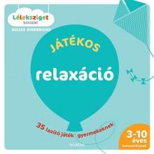 Játékos relaxáció - 35 lazító játék gyermekeknek