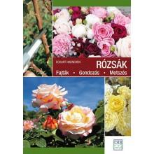 Rózsák - Fajták - Gondozás - Metszés