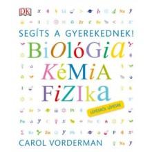Segíts a gyerekednek! - Biológia, kémia, fizika lépésről ...