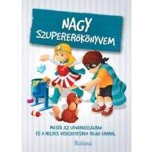 Nagy szupererőkönyvem - Mesék az udvariasságban és a hely...
