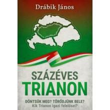 Százéves Trianon - Döntsük meg? Törődjünk bele? Kik Trian...