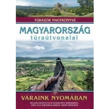 Magyarország túraútvonalai - Váraink nyomában - Túrázók n...