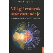 Világjárványok száz esztendeje - A spanyolnáthától a COVI...