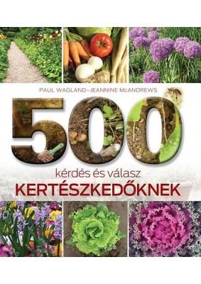 500 kérdés és válasz kertészkedőknek