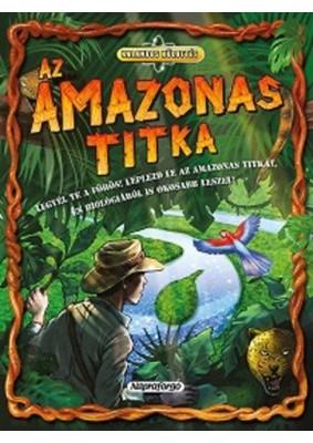 Az Amazonas titka - Kalandos küldetés