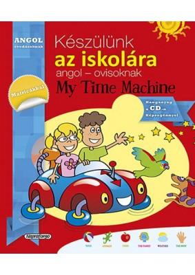Készülünk az iskolára... angol - ovisoknak - My Time Machine - CD melléklettel