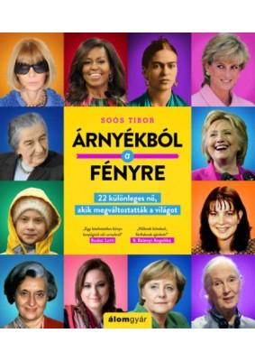 Árnyékból a fényre - 22 különleges nő, akik megváltoztatták a világot