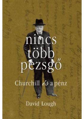 Nincs több pezsgő - Churchill és a pénz