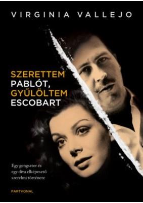 Szerettem Pablót, gyűlöltem Escobart