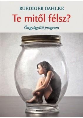 Te mitől félsz? - Öngyógyító program