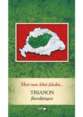 Mert nem lehet feledni... - Trianon füveskönyve