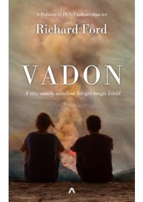 Vadon - A tűz, amely mindent feléget maga körül